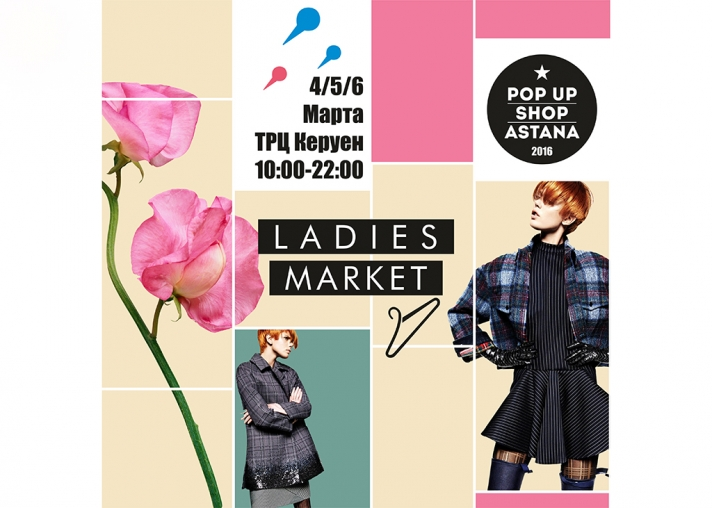 NEWS: From 4 to 6 March in Astana will take place «Pop up shop Astana ladies market»